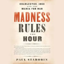 Madness Rules the Hour by Paul Starobin audiobook