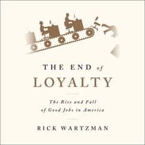 The End of Loyalty by Rick Wartzman audiobook