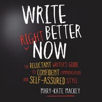 Write Better Right Now by Mary-Kate Mackey audiobook