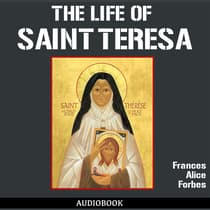 The Life of St. Teresa by Frances Alice Forbes audiobook