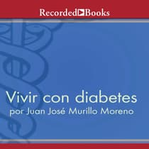 Vivir con diabetes (Living With Diabetes) by Juan José Murillo Moreno audiobook
