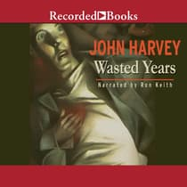 Wasted Years by John  Harvey audiobook