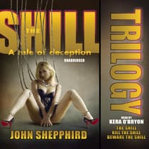 The Shill Trilogy by John  Shepphird audiobook