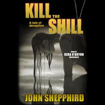 Kill the Shill by John  Shepphird audiobook