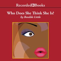 Who Does She Think She Is? by Benilde Little audiobook