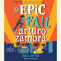 The Epic Fail of Arturo Zamora by Pablo Cartaya audiobook