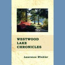 Westwood Lake Chronicles by Lawrence Winkler audiobook