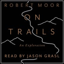 On Trails: An Exploration by Robert Moor   audiobook