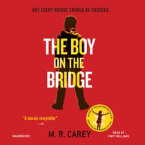 The Boy on the Bridge by M. R. Carey audiobook