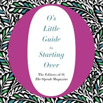 O's Little Guide to Starting Over by O, The Oprah Magazine audiobook