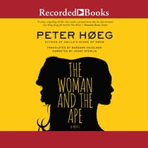The Woman and the Ape by Peter Hoeg audiobook