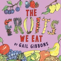 The Fruits We Eat by Gail Gibbons audiobook