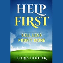 Help First: Sell Less. Profit More. by Chris Cooper audiobook