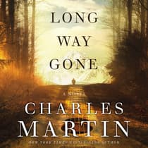 Long Way Gone by Charles Martin audiobook