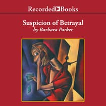Suspicion of Betrayal by Barbara Parker audiobook