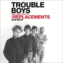 Trouble Boys by Bob Mehr audiobook