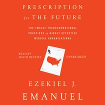 Prescription for the Future by Ezekiel J. Emanuel audiobook