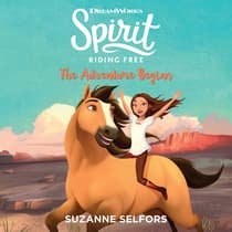 Spirit Riding Free: The Adventure Begins by Suzanne Selfors audiobook