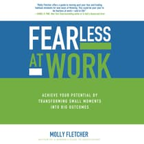 Fearless at Work by Molly Fletcher audiobook