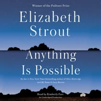 Anything Is Possible by Elizabeth Strout audiobook