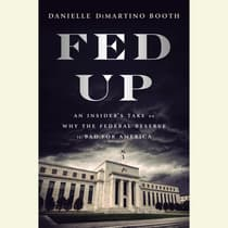 Fed Up by Danielle  DiMartino Booth audiobook