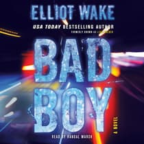 Bad Boy by Elliot Wake audiobook