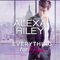 Everything for Her by Alexa Riley audiobook