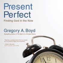 Present Perfect by Greg Boyd audiobook