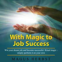 With Magic to Job Success by Magus Herbst audiobook