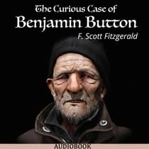 The Curious Case of Benjamin Button by F. Scott Fitzgerald audiobook