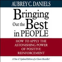 Bringing Out the Best in People by Aubrey C. Daniels audiobook