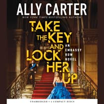 Take the Key and Lock Her Up by Ally Carter audiobook