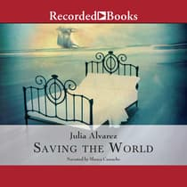 Saving the World by Julia Alvarez audiobook