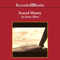 Scared Money by James Hime audiobook