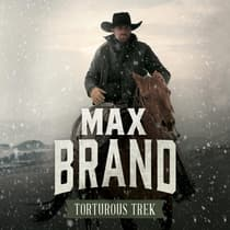 Torturous Trek  by Max Brand audiobook