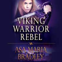 Viking Warrior Rebel by Asa Maria Bradley audiobook