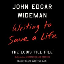 Writing to Save a Life by John Edgar Wideman audiobook