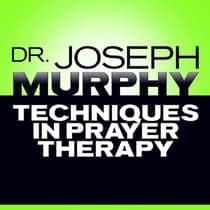 Techniques in Prayer Therapy by Joseph Murphy audiobook