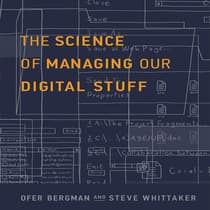 The Science of Managing Our Digital Stuff by Ofer Bergman audiobook