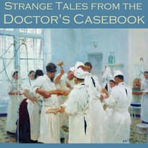 Strange Tales from the Doctor's Casebook by various authors audiobook