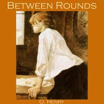 Between Rounds by O. Henry audiobook