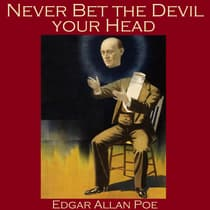 Never Bet the Devil your Head by Edgar Allan Poe audiobook