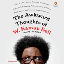 The Awkward Thoughts of W. Kamau Bell by W. Kamau Bell audiobook