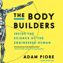 The Body Builders by Adam Piore audiobook
