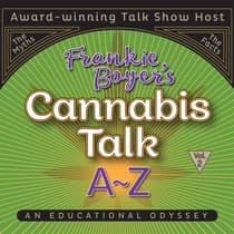 Cannabis Talk A to Z with Frankie Boyer, Vol. 2 by Frankie Boyer audiobook