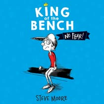 King of the Bench: No Fear! by Steve Moore audiobook