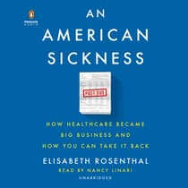 An American Sickness by Elisabeth Rosenthal audiobook