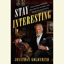 Stay Interesting by Jonathan Goldsmith audiobook