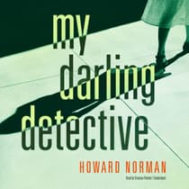 My Darling Detective by Howard Norman audiobook