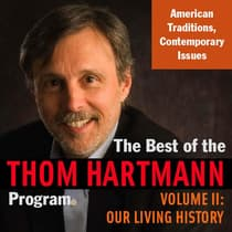 The Best of the Thom Hartmann Program by Thom Hartmann audiobook